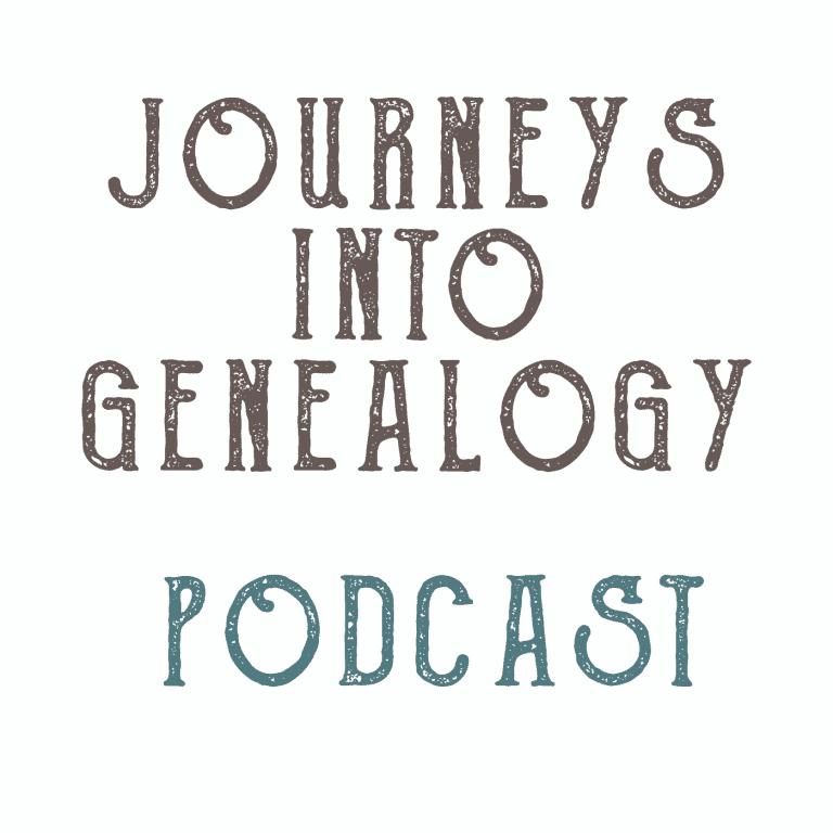 Journeys into Genealogy podcast